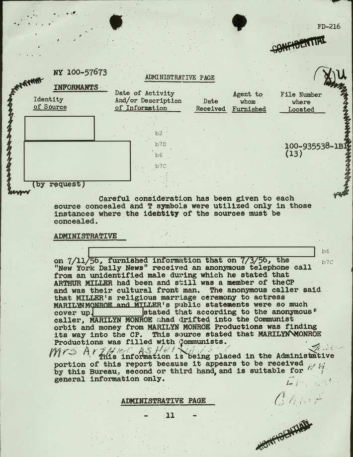 "FILE - This file copy of a document, obtained by The Associated Press through the Freedom of Information Act, from playwright Arthur Miller's FBI file, shows an FBI report stating, that ""the New York Daily News received an anonymous telephone call"" on July 3, 1956. The caller, ""an unidentified male,"" stated that ""Arthur Miller had been and still was a member of the CP (Communist Party) and was their cultural front man"" and that (his wife) ""Marilyn Monroe"" also ""had drifted into the Communist orbit."" The file revealed that Miller had been the subject of FBI surveillance for a long time. In late 2012, the FBI has released a new version of files it kept on Marilyn Monroe that reveal the names of some of her acquaintances who had drawn concern from government officials and members of her entourage over their suspected ties to communism. (AP Photo/FBI, File) Photo: Anonymous, Associated Press / FBI"