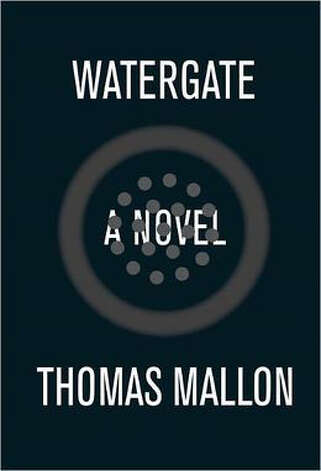 """Watergate"" by Thomas Mallon for best books 2012"