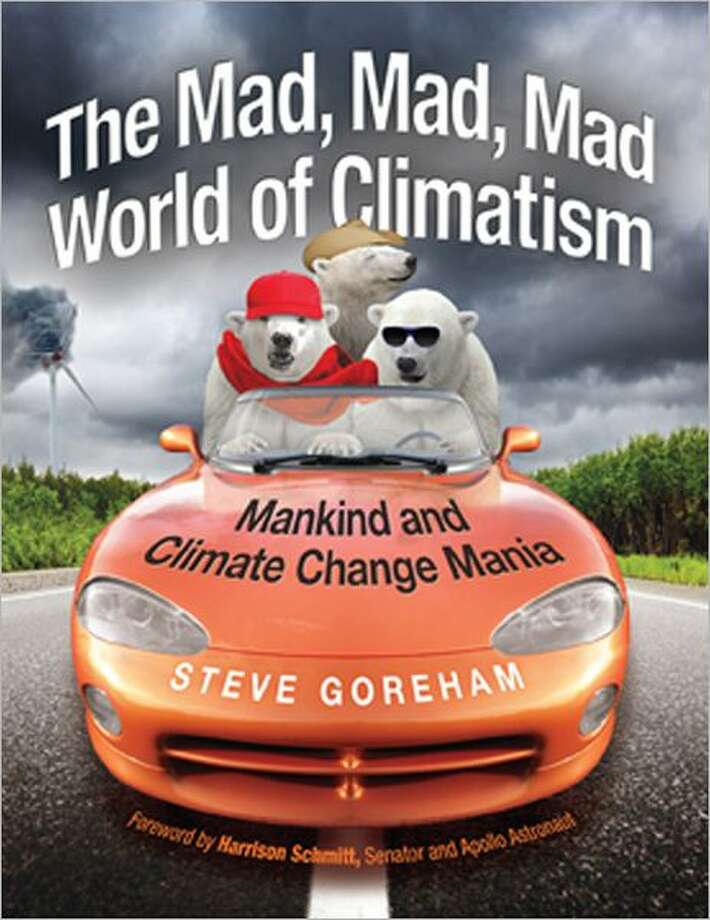 The Mad, Mad, Mad World of Climatism by Steve Goreham Photo: --