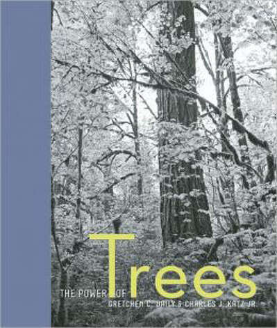 """The Power of Trees"": By Gretchen C. Daily; photos by Charles J. Katz Jr.; Trinity University Press, 64 pp., $12.95. Photo: Courtesy"