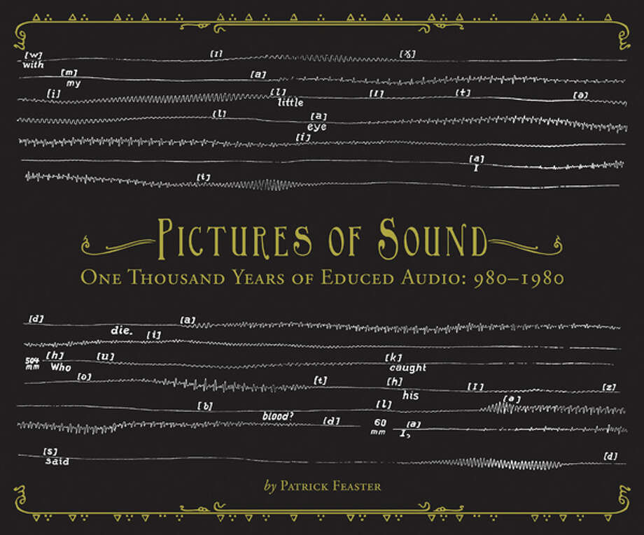 PICTURES OF SOUND: ONE THOUSAND YEARS OF EDUCED AUDIO: 980-1980 (Dust to Digital)