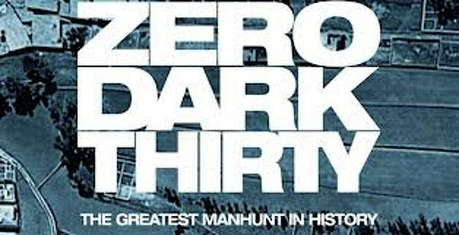 """Zero Dark Thirty,"" the Oscar-nominated film chronicling the hunt for Osama bin Laden, is now playing in area theaters. Photo: Contributed Photo / Westport News contributed"
