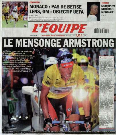 "The front page of French sports daily l'Equipe reported Tuesday, Aug. 23, 2005, that Lance Armstrong used the performance-enhancing drug EPO to win his first Tour de France title in 1999, a claim the seven-time American champion immediately denied. L'Equipe devoted four pages to its allegations, with the front-page headline ""The Armstrong Lie"". (AP Photo) Photo: Associated Press / AP"