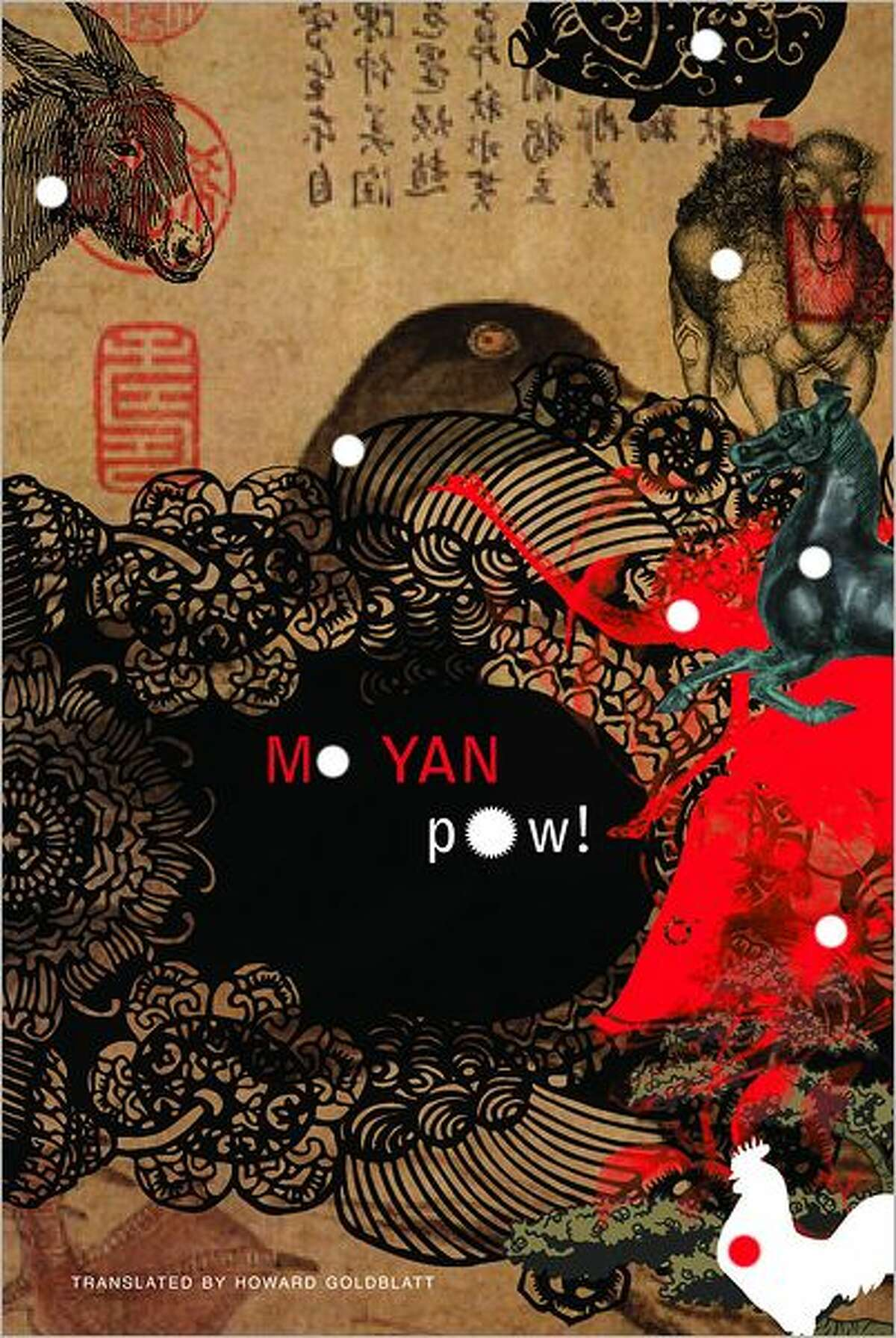 ?Pow!? By Mo Yan Translated by Howard Goldblatt. 386 pages. Seagull Books. $27.50.