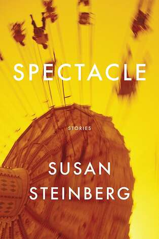 Spectacle, by Susan Steinberg Photo: Graywolf