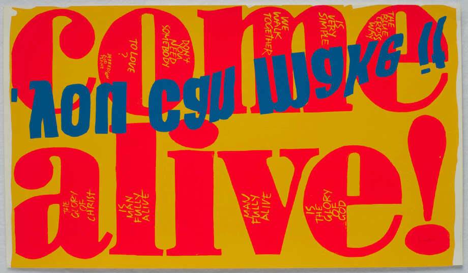 Corita Kentcome alive, 1967 Serigraph13 ¼ x 23 1/8 inches