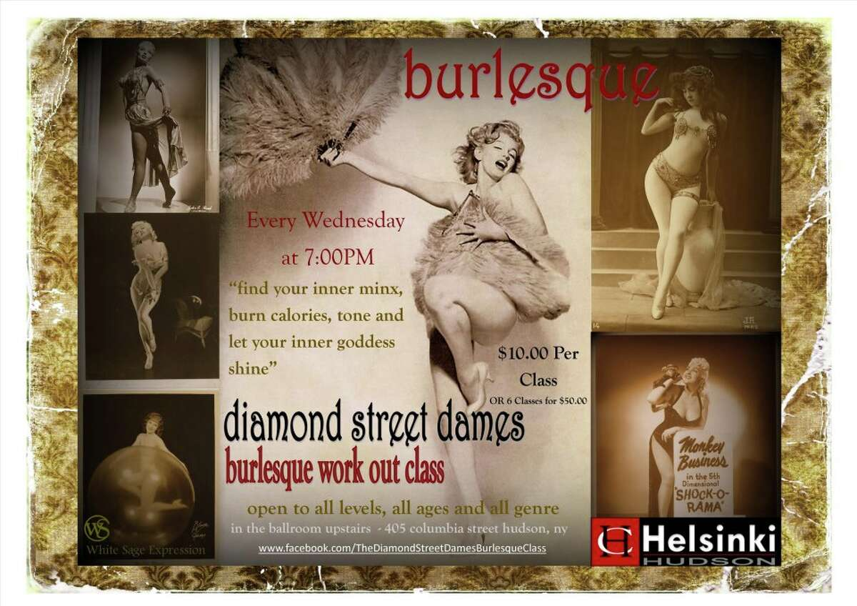 The Hudson-based burlesque troupe Diamond Street Dames puts on a show 7 p.m. Friday at Helsinki Hudson. Click here for information.