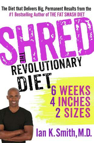 "Dr. Ian Smith's new book, ""Shred: The Revolutionary Diet."" Photo: Contributed Photo"