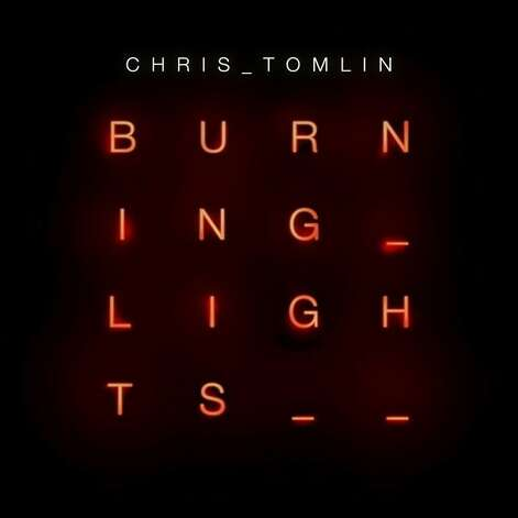 """Burning Lights"" by Chris Tomlin Photo: Sparrow Records"