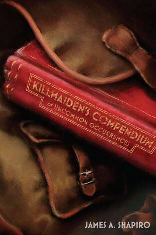 "James A. Shapiro, an author and former Connecticut state legislature, recently published his first book of young adult fiction, ""Killmaiden's Compendium of Uncommon Occurrences."" Photo: Contributed Photo"