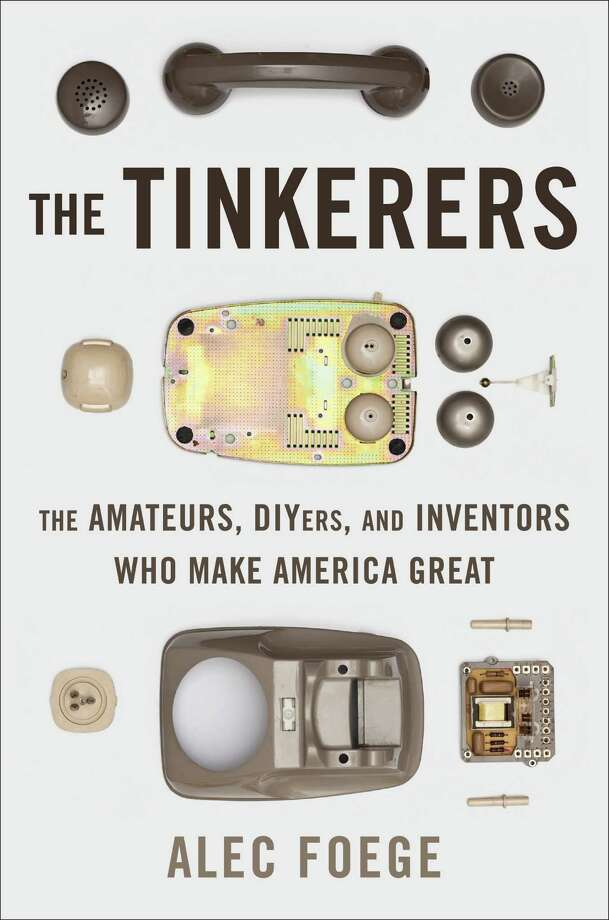 "Westport journalist Alec Foege explores the history and present-day state of the do-it-yourself impulse in America in his new book ""The Tinkerers."" Photo: Contributed Photo"