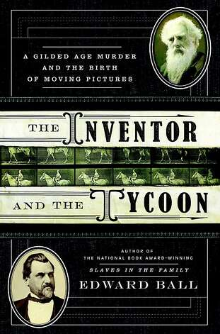 The Inventor and the Tycoon, by Edward Ball Photo: Doubleday