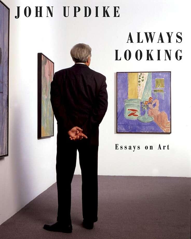 Always Looking, by John Updike Photo: Knopf