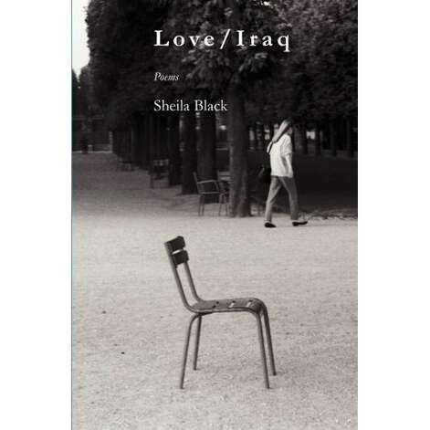 "Gemini Ink executive director Sheila Black's ""Love/Iraq"" is a sequence of poems about ""what history we focus on and why."" Photo: Courtesy Photo"
