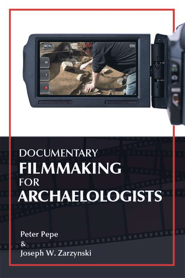 "Book cover for ""Documentary Filmmaking for Archaeologists,"" written by Peter Pepe and Joseph W. Zarzynski. (Pepe Productions)"