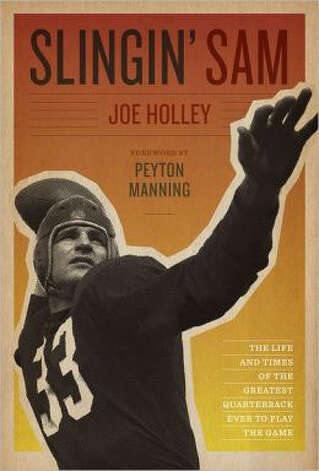 Joe Holley tells the story of football's first great quarterback, Sweetwater's Slingin' Sammy Baugh, who changed the game from a running slugfest to the passing frenzy of today, in a new biography from UT Press.