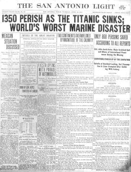 TUESDAY, APRIL 16, 1912: News of the Titanic's casualties reaches San Antonio. The day before, the San Antonio Light received an early report that most of the passengers were saved. However, more than 1,500 people would die in one of the world's largest and best known maritime disasters. Photo: San Antonio Light Archives