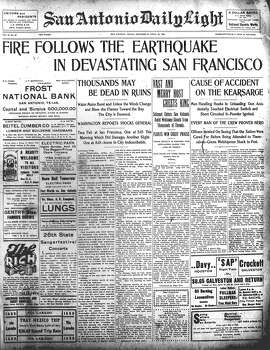 WEDNESDAY, APRIL 18, 1906: News of the 1906 earthquake and subsequent fires in San Francisco hits San Antonio. About 3,000 people died in the disaster. Photo: San Antonio Light Archives