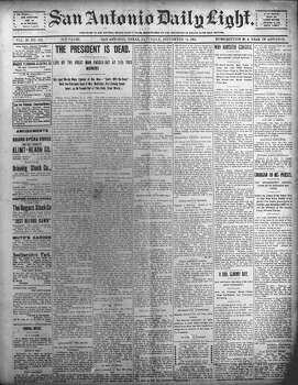 "SATURDAY, SEPT. 14, 1901: ""The President is Dead,"" the San Antonio Daily Light declared, after William McKinley, who was shot in July, succumbs to his assassin's bullet. Photo: San Antonio Light Archives"