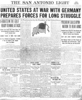 FRIDAY, APRIL 6, 1917: The United States declares war on Germany, officially joining World War I. Photo: San Antonio Light Archives