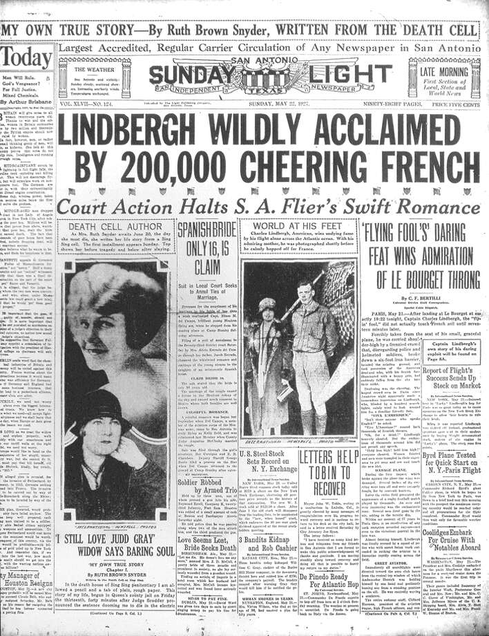 SUNDAY, MAY 21, 1927: Charles Lindbergh is hailed by a cheering crowd in France after completing the first solo non-stop transatlantic flight. Meanwhile, in San Antonio, the father of 16-year-old Alicia Estrada del Campo seeks an annulment of her marriage to pilot Capt. Elisco M. del Campo. Photo: San Antonio Light Archives
