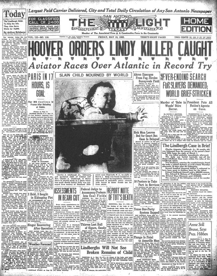 "FRIDAY, MAY 13, 1932: The body of Charles Lindbergh Jr., son of pilot and national hero Charles Lindbergh, is found in the woods near the Lindbergh home two months after he was kidnapped. President Herbert Hoover orders law enforcement ""never to be relaxed until those criminals are implacably brought to justice."" Bruno Hauptmann would be executed for the crime in 1936. Photo: San Antonio Light Archives"