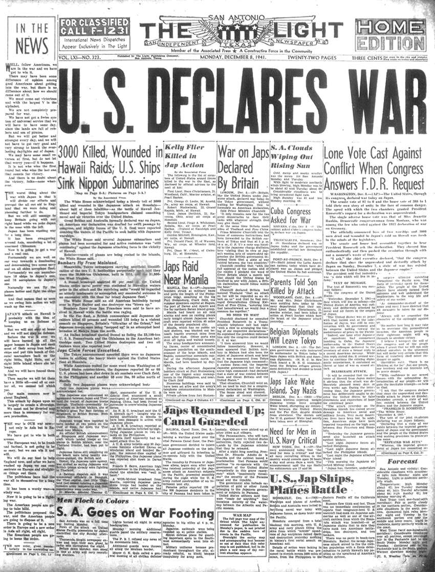 MONDAY, DEC. 8, 1941: After Japan attacks Pearl Harbor, killing more than 2,400, the United States declares war, officially entering World War II. In San Antonio, the Light reports,