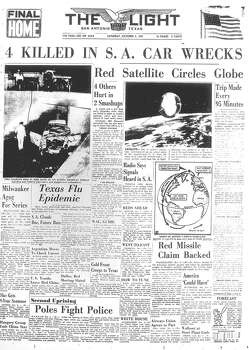 "SATURDAY, OCT. 5, 1957: The Soviet Union launches a satellite Sputnik. ""Roy Hutchenson, KTSA radio engineer,"" the Light reported, said ""he had heard the radio signals he believed to have emanated from"" Sputnik at 10:56 p.m. Friday. Photo: San Antonio Light Archives"