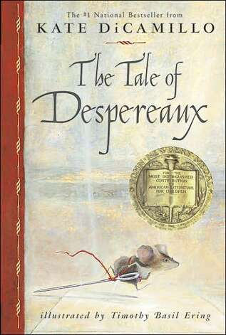 2004 Newbery winner: The Tale of Despereaux: Being the Story of a Mouse, a Princess, Some Soup, and a Spool of Thread by Kate DiCamillo