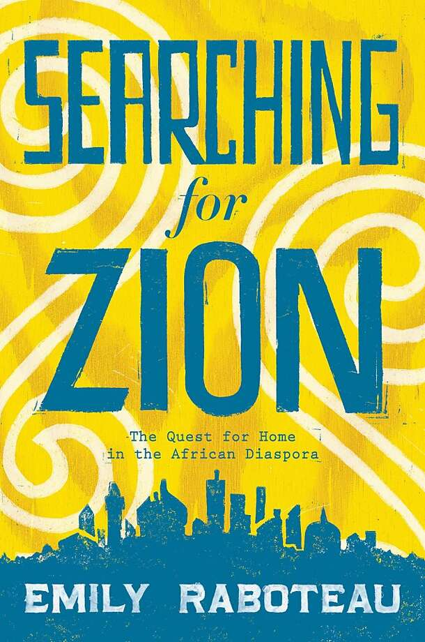 Searching for Zion, by Emily Raboteau Photo: Atlantic Monthly Press