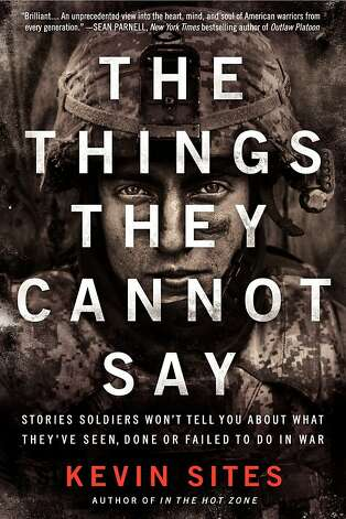 The Things They Cannot Say, by Kevin Sites Photo: Harper Perennial
