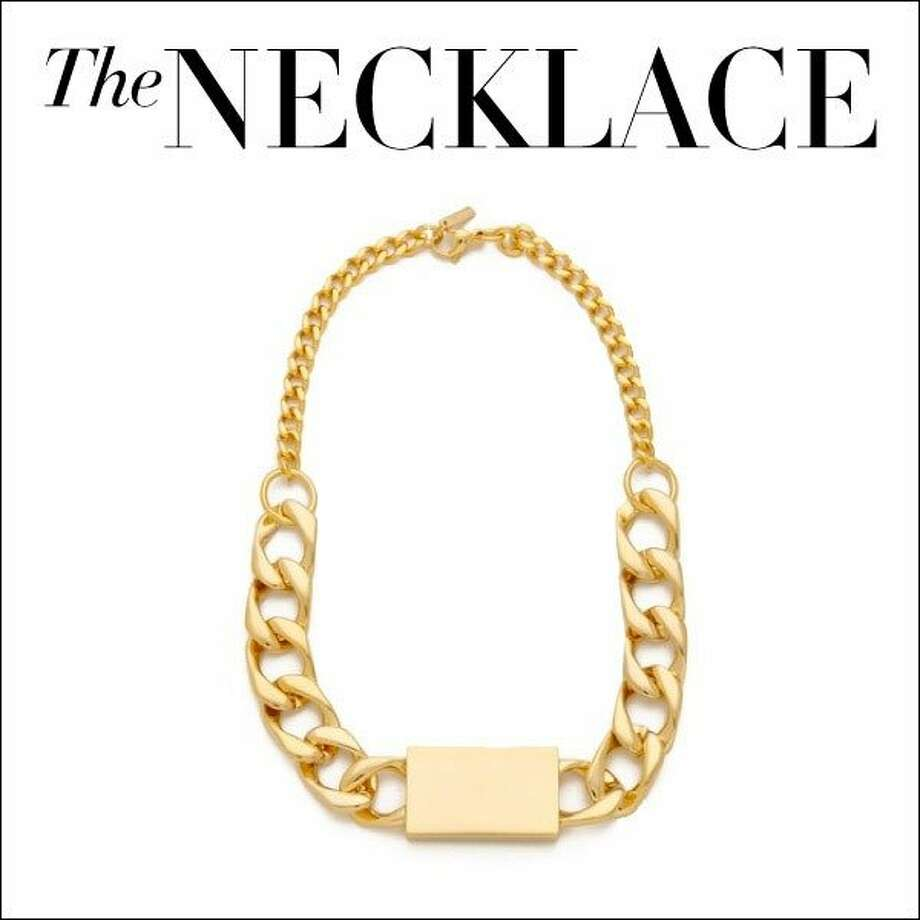 The Necklace  Up the ante in the hardware game with a gilded extra that makes a timeless statement.  Nicholas necklace, $120, shopbop.com. Photo: Courtesy Shopbop