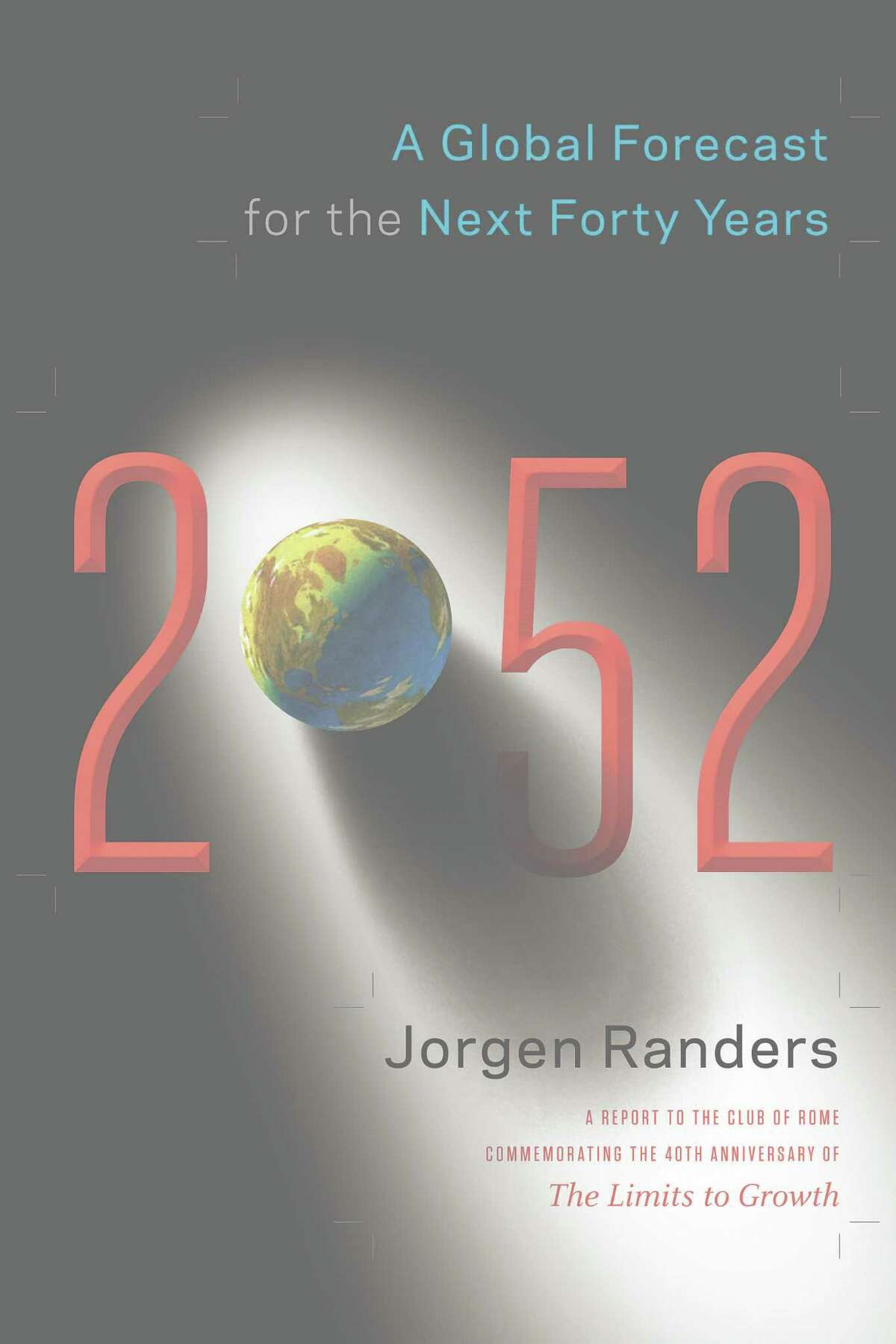 Jorgen Randers 2052: A Global Forecast for the Next Forty Years