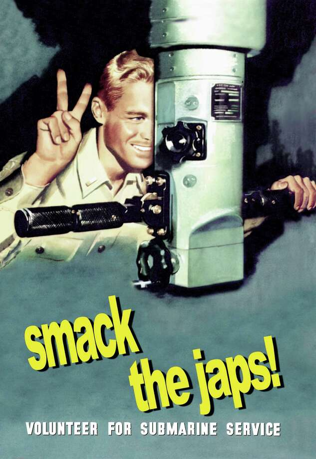 "A U.S. World War II recruitment poster says:  ""Smack the Japs! Volunteer for submarine service."" Photo: Buyenlarge, Getty Images / Archive Photos"