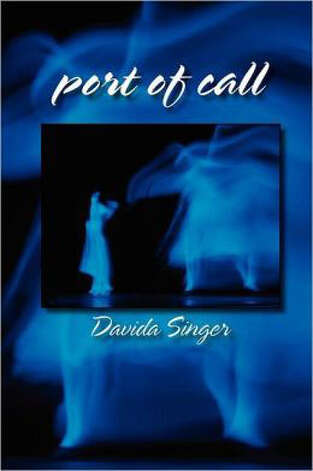"Davida Singer's second book, ""Port of Call,"" speaks with refreshing directness in sparse narratives about intimate relationships."