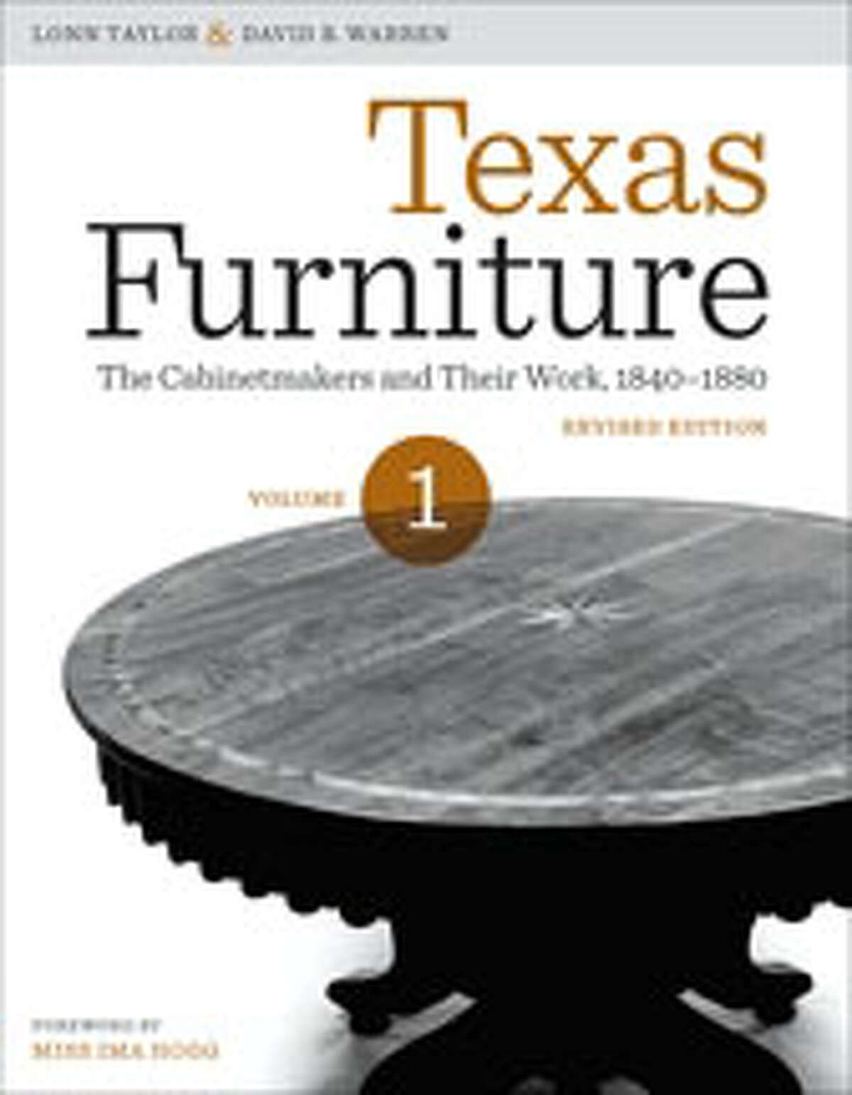 """Lonn Taylor and David B. Warren have updated and revised their definitive, Ima Hogg-inspired 1975 book on hand-crafted, historic Texas furniture in """"Texas Furniture: The Cabinetmakers and Their Work, 1840-1880."""""""