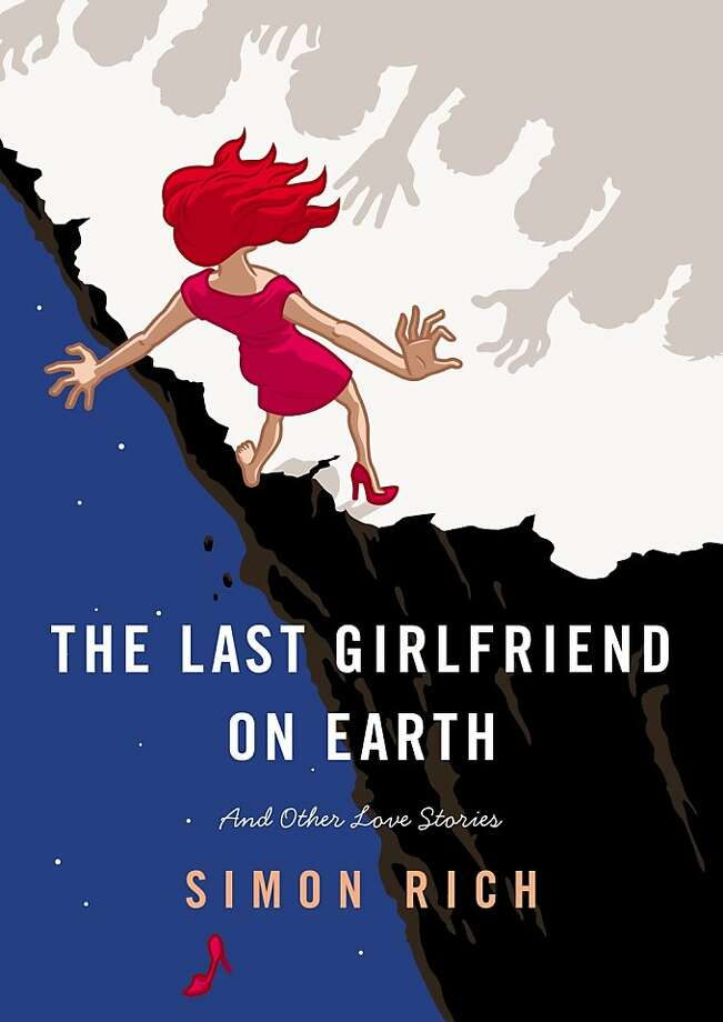 The Last Girlfriend on Earth, by Simon Rich Photo: Reagan Arthur Books