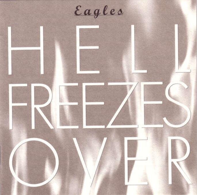 """The Eagles – """"Hell Freezes Over:"""" The band's first release since their 1980 breakup, this live disc was atop the Billboard album chart for two weeks and – here's a 90s flashback – was also released on LaserDisc. (Album cover)"""