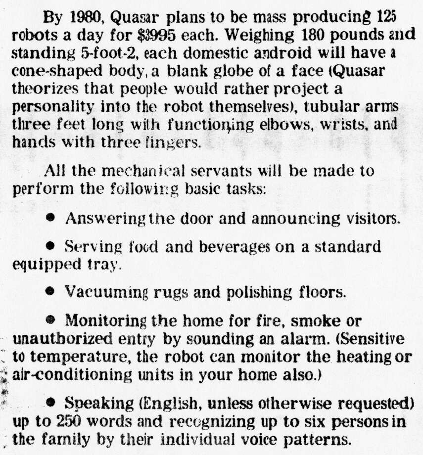 Nov. 13, 1979: Here's what the Quasar Industries people were promising in the beginning of the 1980s. The display robots were photographed in action shots holding vacuum and dog leashes, but Quasar's performance robots never came close to accomplishing these tasks. Photo: Chronicle Archives, The Chronicle / ONLINE_YES
