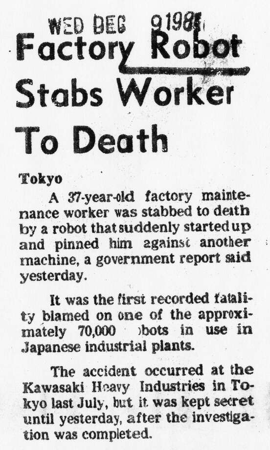 Dec. 9, 1981: One of the things that supported the illusion of thinking robots were a string of articles treating robot accidents if they were revenge killings. This  Associated Press report ran in the Chronicle. Photo: Chronicle Archives, The Chronicle / ONLINE_YES