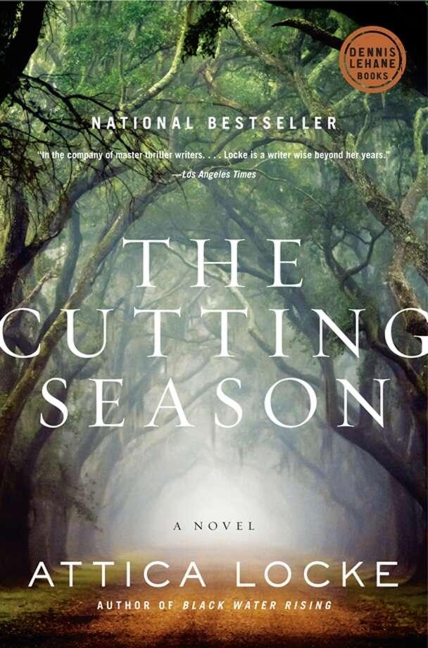 """""""The Cutting Season"""" by Attica Locke Photo: --"""