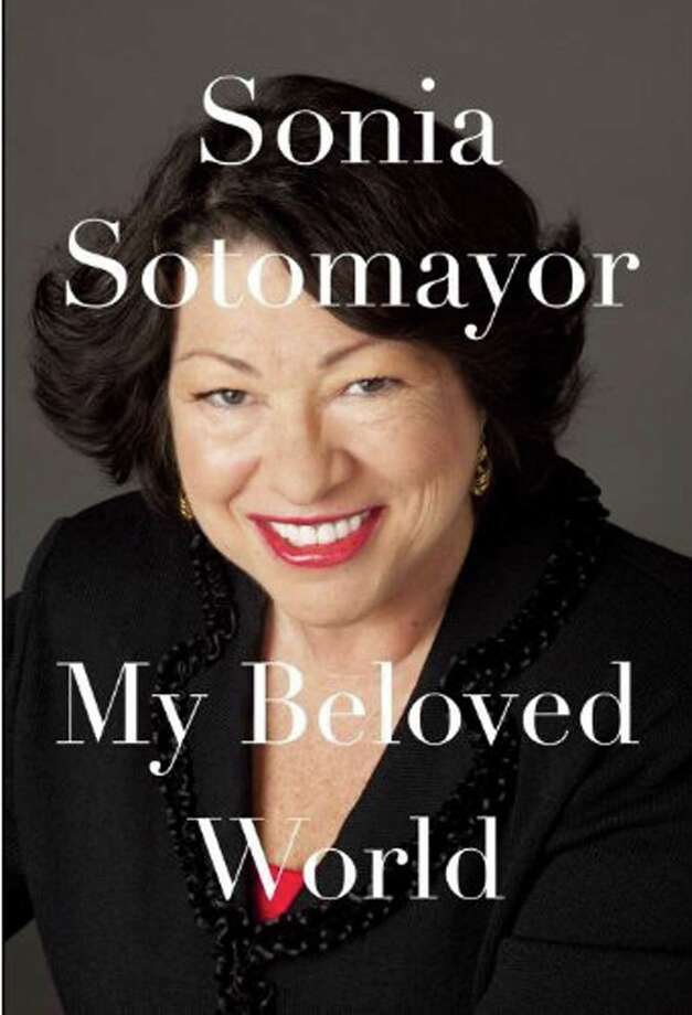 BOOK JACKET - MY BELOVED WORLD, by Sonia Sotomayor; $27.95  Product Details  Hardcover: 336 pages  Publisher: Knopf; First Edition edition (January 15, 2013)  Language: English  ISBN-10: 0307594882  ISBN-13: 978-0307594884 / handout