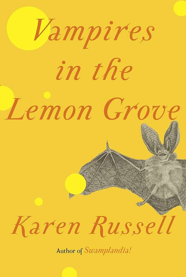 Vampires in the Lemon Grove, by Karen Russell Photo: Knopf