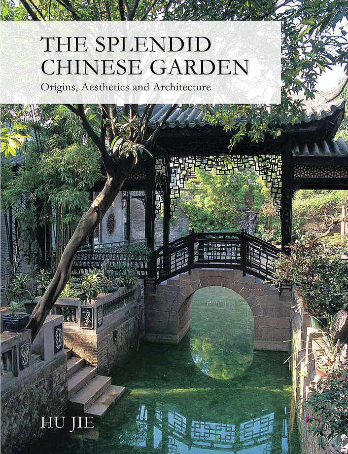 """The Splendid Chinese Garden"" by Hu Jie (Better Link Press,$34.95) is an extensive history of Chinese gardens over 2000 years. (MCT) Photo: HANDOUT, HO / MCT"