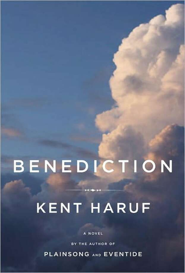 """Benediction,"" by Kent Haruf Photo: Xx"
