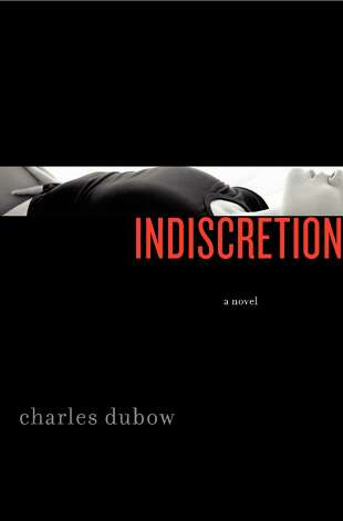 "New York City writer Charles Dubow wrote his first novel ""Indiscretion"" while working a day job as a journalist. He'll be talking about the book at the Darien Library on March 7. Photo: Contributed Photo"