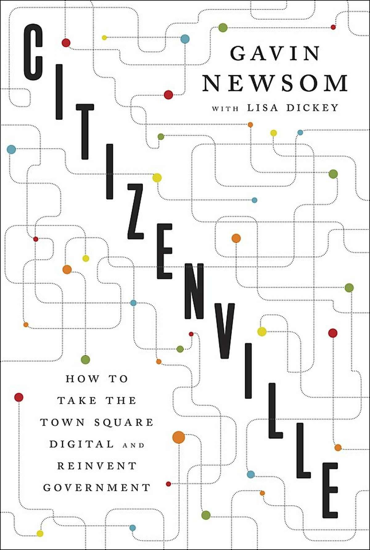 Citizenville, by Gavin Newsom with Lisa Dickey