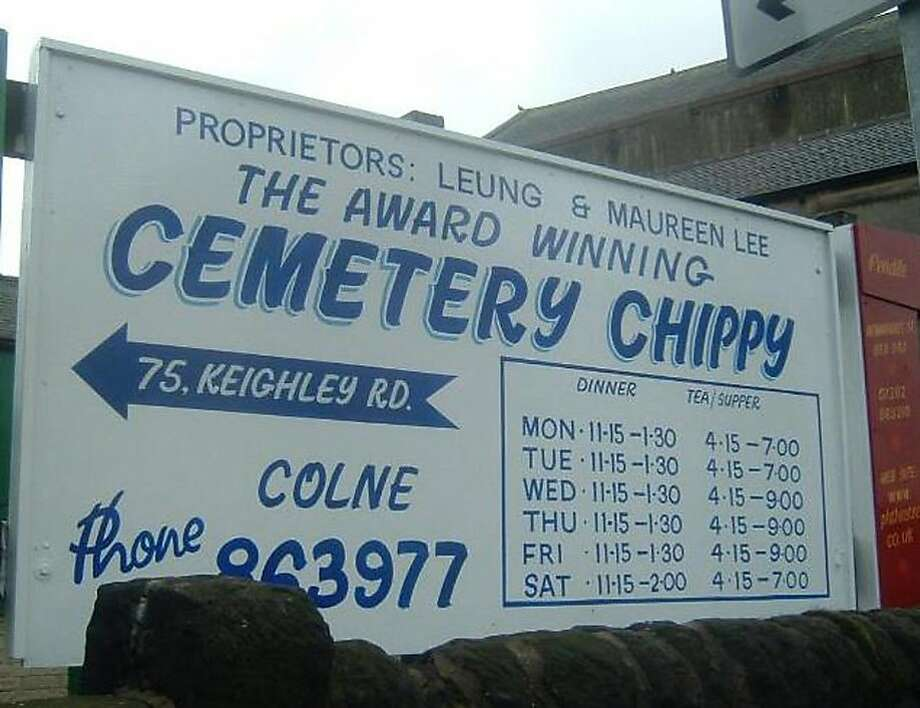 You can bet this eating place in Colne, England, has fish and chips to die for. Photo: April Nolan, Signspotting.com