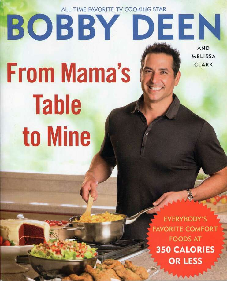 "Bobby Deen's latest cookbook, ""From Mama's Table to Mine,"" written with Melissa Clark, offers comfort food with scaled down calories. (Chicago Tribune/MCT). Photo: Handout / Chicago Tribune"