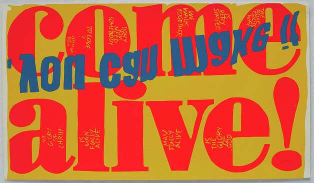 Corita Kent come alive, 1967  Serigraph 13 ¼ x 23 1/8 inches  Photographs courtesy of The Tang Museum at Skidmore College and Corita Art Center, Los Angeles. Photo: Arthur Evans